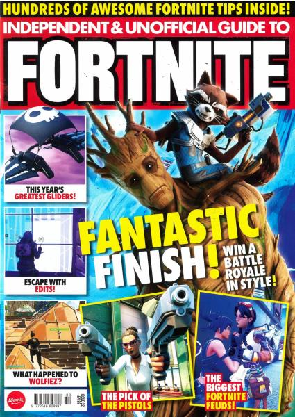 Independent & Unofficial Guide To Fornite magazine